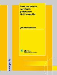 Ponadnarodowość w systemie politycznym Unii Europejskiej -