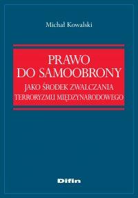 Prawo do samoobrony jako środek zwalczania terroryzmu międzynarodowego - Michał Kowalski