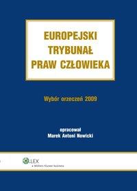Europejski Trybunał Praw Człowieka. Wybór Orzeczeń 2009 - Marek Antoni Nowicki