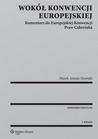 Wokół Konwencji Europejskiej. Komentarz do Europejskiej Konwencji Praw Człowieka - Marek Antoni Nowicki