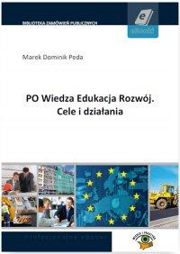 PO Wiedza Edukacja Rozwój. Cele i działania - Marek Dominik Peda