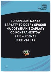 Europejski nakaz zapłaty to dobry sposób na odzyskanie zapłaty od kontrahentów z UE – poznaj jego zalety - Małgorzata Skonieczna