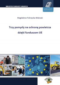 3 pomysły na ochronę powietrza dzięki funduszom UE - Magdalena Pokrzycka-Walczak