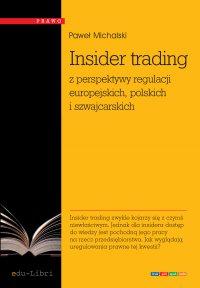 Insider trading z perspektywy regulacji europejskich, polskich i szwajcarskich - Paweł Michalski