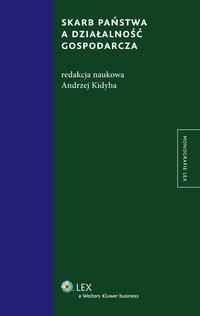 Skarb państwa a działalność gospodarcza - Andrzej Kidyba