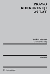 Prawo konkurencji. 25 lat - Tadeusz Skoczny