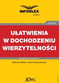 Ułatwienia w dochodzeniu wierzytelności - Sławomir Biliński