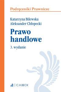 Prawo handlowe. Wydanie 3 - Katarzyna Bilewska