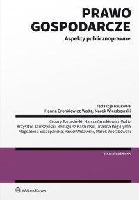 Prawo gospodarcze. Aspekty publicznoprawne - Hanna Gronkiewicz-Waltz