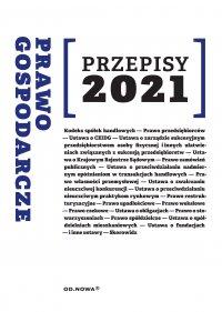 Prawo gospodarcze Przepisy 2021 - Agnieszka Kaszok