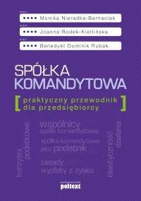Spółka komandytowa. Praktyczny przewodnik dla przedsiębiorcy - Monika Nieradka-Bernaciak