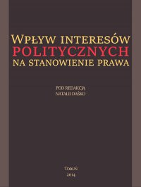 Wpływ interesów politycznych na stanowienie prawa - Natalia Daśko