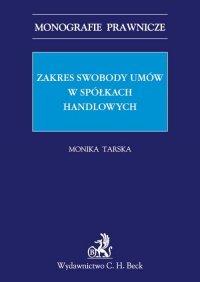 Zakres swobody umów w spółkach handlowych - Monika Tarska