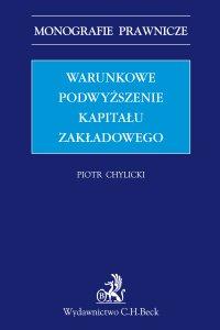 Warunkowe podwyższenie kapitału zakładowego - Piotr Chylicki
