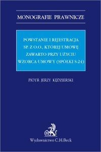 Powstanie i rejestracja sp. z o. o. której umowę zawarto przy użyciu wzorca umowy (spółki s-24) - Piotr Kędzierski