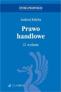 Prawo handlowe. Wydanie 22 - Andrzej Kidyba