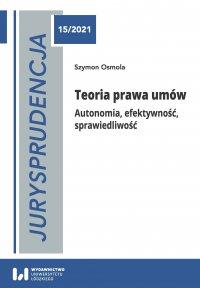 Jurysprudencja 15. Teoria prawa umów. Autonomia, efektywność, sprawiedliwość - Szymon Osmola