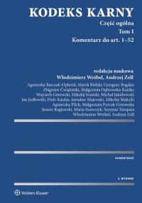 Kodeks karny. Część ogólna. Tom I. Komentarz do art. 1-52 (cz.1). Komentarz do art. 53-116 (cz. 2) - Małgorzata Dąbrowska-Kardas