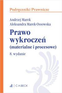 Prawo wykroczeń (materialne i procesowe). Wydanie 8 - Andrzej Marek