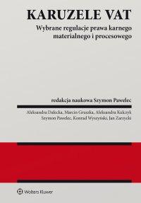 Karuzele VAT. Wybrane regulacje prawa karnego materialnego i procesowego - Szymon Pawelec