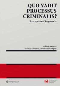 Quo vadit processus criminalis? Rzeczywistość i wyzwania - Amadeusz Małolepszy