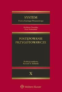 System Prawa Karnego Procesowego. Tom X. Postępowanie przygotowawcze - Krzysztof Eichstaedt