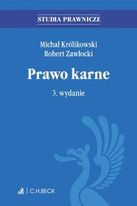 Prawo karne. Wydanie 3 - Michał Królikowski