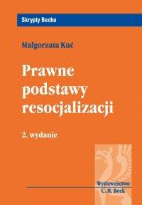 Prawne podstawy resocjalizacji - Małgorzata Kuć