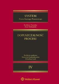 System Prawa Karnego Procesowego. Tom IV. Dopuszczalność procesu - Maria Jeż-Ludwichowska