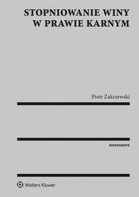 Stopniowanie winy w prawie karnym - Piotr Zakrzewski
