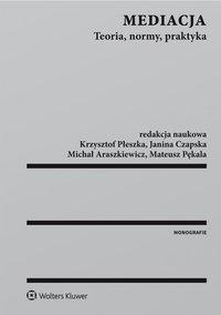 Mediacja. Teoria, normy, praktyka - Michał Araszkiewicz