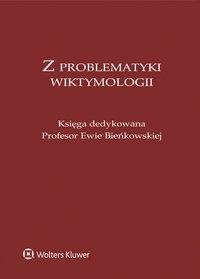 Z problematyki wiktymologii. Księga dedykowana Profesor Ewie Bieńkowskiej - Lidia Mazowiecka