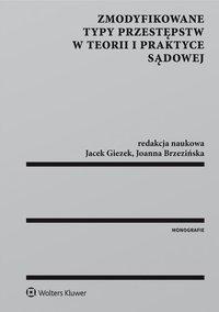 Zmodyfikowane typy przestępstw w teorii i praktyce sądowej - Joanna Brzezińska