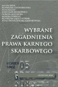 Wybrane zagadnienia prawa karnego skarbowego - Janusz Bryk