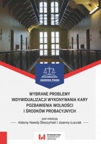 Wybrane problemy indywidualizacji wykonywania kary pozbawienia wolności i środków probacyjnych - Aldona Nawój-Śleszyński