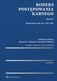 Kodeks postępowania karnego. Komentarz do art. 425–467. Tom 4 - Ryszard A. Stefański
