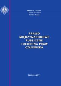 Prawo międzynarodowe publiczne i ochrona praw człowieka. Skrypt dla policjantów - Krzysztof Droliński