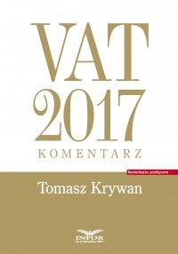 VAT 2017. Komentarz - Tomasz Krywan