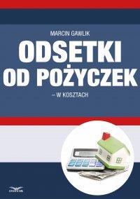 Odsetki od pożyczek w kosztach - Marcin Gawlik