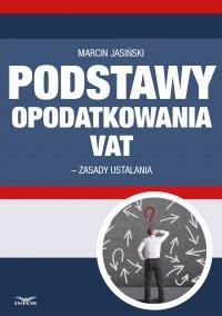 Podstawa opodatkowania VAT 2014 - zasady ustalania - Marcin Jasiński