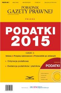 Podatki 5/15 - Podatki 2015 Część 3. Ordynacja podatkowa - Opracowanie zbiorowe