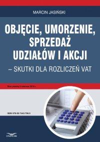 Objęcie, umorzenie, sprzedaż udziałów i akcji – skutki dla rozliczeń VAT - Marcin Jasiński