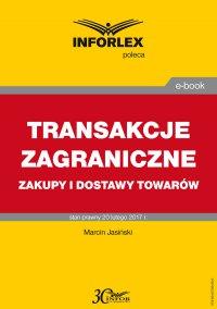 Transakcje zagraniczne - zakupy i dostawy towarów - Marcin Jasiński