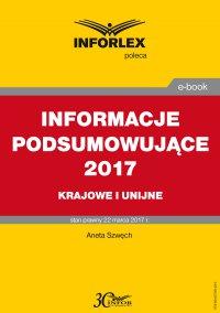 Informacje podsumowujące 2017 – krajowe i unijne - Aneta Szwęch