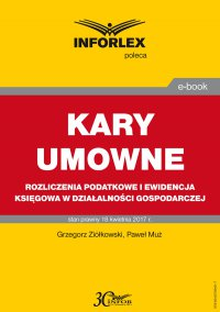 Kary umowne -rozliczenia podatkowe i ewidencja księgowa w działalności gospodarczej - Grzegorz Ziółkowski