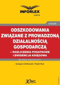 Odszkodowania związane z prowadzoną działalnością gospodarczą -rozliczenia podatkowe i ewidencja księgowa - Grzegorz Ziółkowski