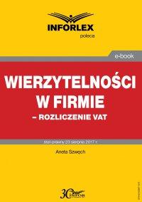 Wierzytelności w firmie – rozliczenie VAT - Aneta Szwęch