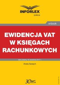 Ewidencja VAT w księgach rachunkowych - Aneta Szwęch