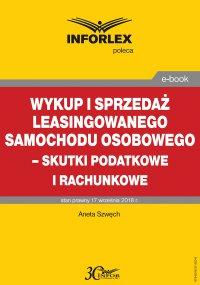 Wykup i sprzedaż leasingowanego samochodu osobowego – skutki podatkowe i rachunkowe - Aneta Szwęch