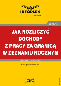 Jak rozliczyć dochody z pracy za granicą w zeznaniu rocznym - Grzegorz Ziółkowski